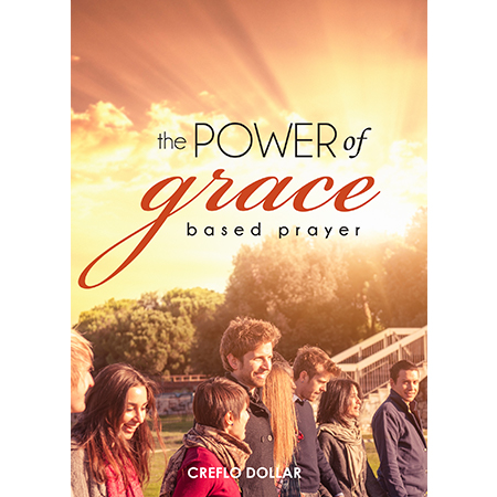 The Power of Grace Based Prayer