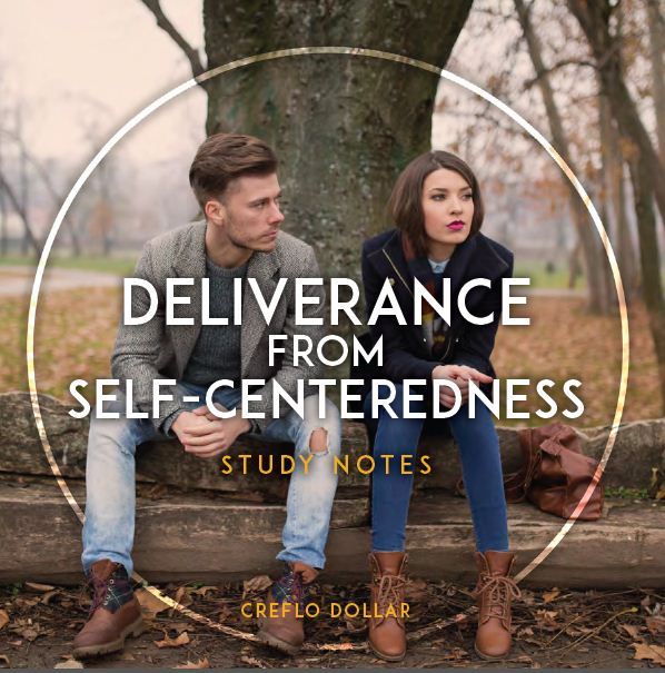 Deliverance from Self Centeredness