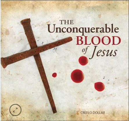 The Unconquerable Blood of Jesus