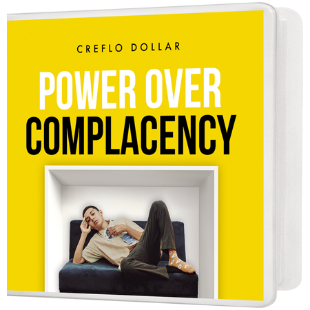 Power Over Complacency